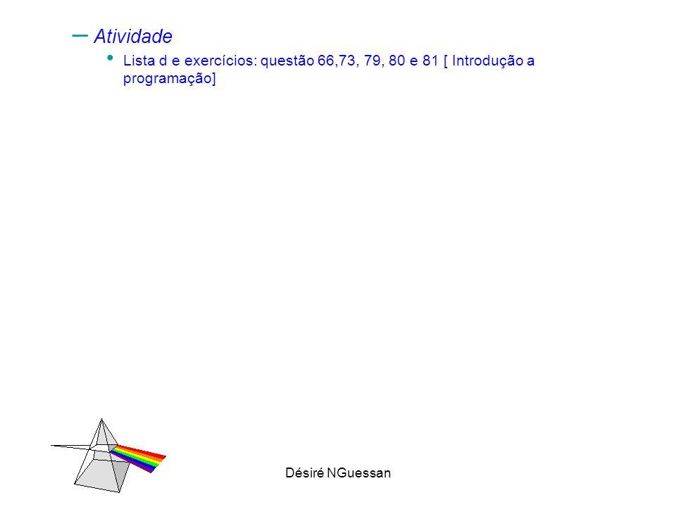 Atividade Lista d e exercícios: questão 66,73, 79, 80 e 81 [ Introdução a programação]
